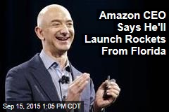 Amazon CEO Says He'll Launch Rockets From Florida