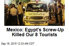 Mexico: Egypt's Blunder Killed 8 Tourists