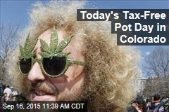 Today's Tax-Free Pot Day in Colorado