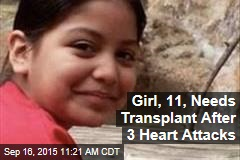 Girl, 11, Needs Transplant After 3 Heart Attacks