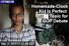 Homemade-Clock Kid Is Perfect Topic for GOP Debate