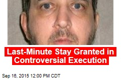Last-Minute Stay Granted in Controversial Execution