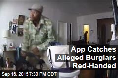 App Catches Alleged Burglars Red Handed