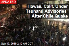 Hawaii Under Tsunami Watch After Chile Quake