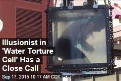 Illusionist in 'Water Torture Cell' Has a Close Call