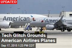 Tech Glitch Grounds American Airlines Planes