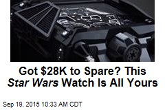 Got $28K to Spare? This Star Wars Watch Is All Yours