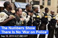The Numbers Show There Is No 'War on Police'