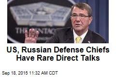US, Russian Defense Chiefs Have Rare Direct Talks