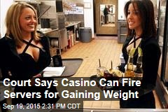 Court Says Casino Can Fire Servers for Gaining Weight