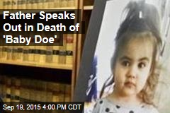 Father Speaks Out in Death of 'Baby Doe'
