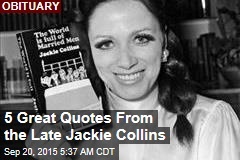 5 Great Quotes From the Late Jackie Collins