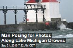 Man Posing for Photos Along Lake Michigan Drowns