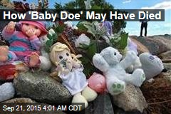 How 'Baby Doe' May Have Died
