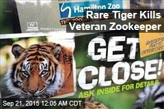 Zoo Spares Tiger That Killed Keeper
