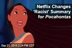 Netflix Changes 'Racist' Summary for Pocahontas