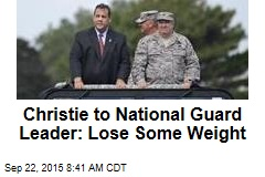 Christie to National Guard Leader: Lose Some Weight