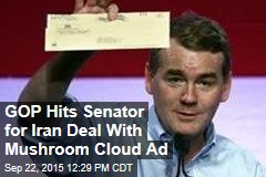 GOP Hits Senator for Iran Deal With Mushroom Cloud Ad