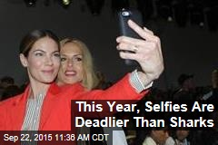 This Year, Selfies Are Deadlier Than Sharks