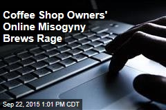 Coffee Shop Owners' Online Misogyny Brews Rage