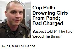 Dad Arrested After Cop Saves Drowning Kids