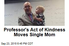 Professor's Act of Kindness Moves Single Mother