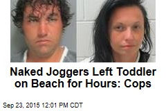 Naked Joggers Left Toddler on Beach for Hours: Cops