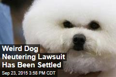 Weird Dog Neutering Lawsuit Has Been Settled