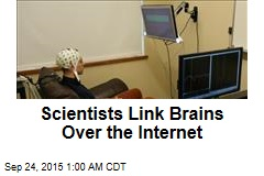 Scientists Link Brains Over the Internet