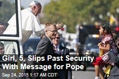 Girl, 5, Slips Past Security With Message for Pope