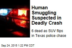 Human Smuggling Suspected in Deadly Crash