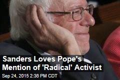 Sanders Loves Pope's Mention of 'Radical' Activist