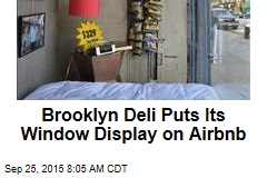 Brooklyn Deli Puts Its Window Display on Airbnb