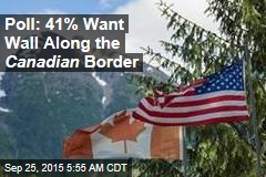 Poll: 41% Want Wall Along the Canadian Border