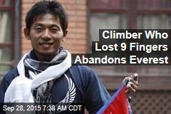 Climber Who Lost 9 Fingers Abandons Everest