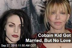 Cobain Kid Got Married, But No Love