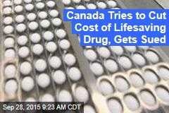 Canada Tries to Cut Life-Saving Drug's $525K Cost, US Firm Sues