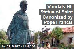 Vandals Hit Statue of Saint Canonized by Pope Francis