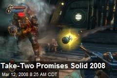 Take-Two Promises Solid 2008