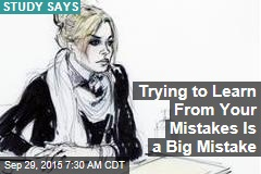 Trying to Learn From Your Mistakes Is a Big Mistake