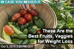 These Are the Best Fruits, Veggies for Weight Loss