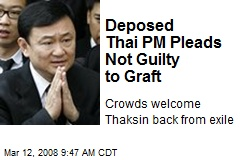 Deposed Thai PM Pleads Not Guilty to Graft