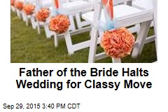 Father of the Bride Halts Wedding for Classy Move