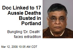 Doc Linked to 17 Aussie Deaths Busted in Portland