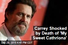 Carrey Shocked by Death of 'My Sweet Cathriona'