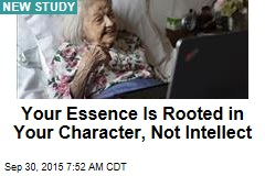 Your Essence Is Rooted in Your Character, Not Intellect