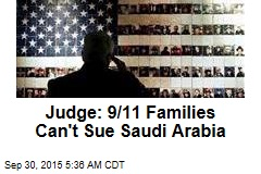 Judge: 9/11 Families Can't Sue Saudi Arabia