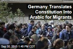 Germany Translates Constitution Into Arabic for Migrants