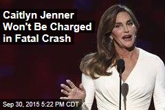 Caitlyn Jenner Won't Be Charged in Fatal Crash
