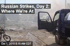 Russian Strikes, Day 2: Where We're At